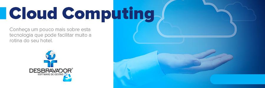 Cloud Computing: Essa tecnologia vai facilitar o gerenciamento da sua empresa