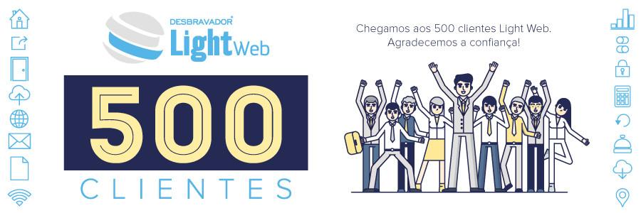 Chegamos aos 500 clientes Light Web!